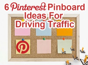 6 Pinterest Pinboard Ideas