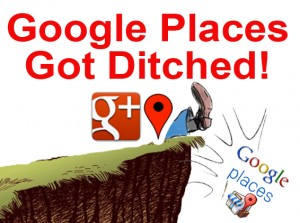 Google Places Got Ditched
