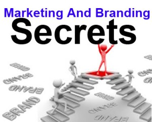 marketing and branding secrets