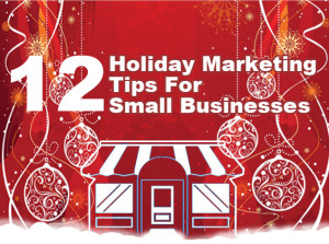 12 Holiday Marketing Tips For Small Businesses