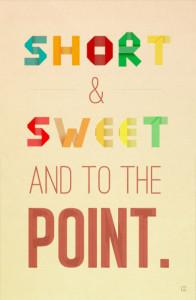 make short and sweet
