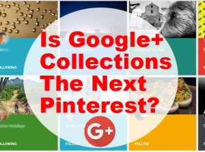 google plus collections the next pinterest